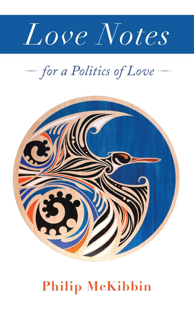 Love-Notes-a Politics-of-Love-Philip-McKibbin